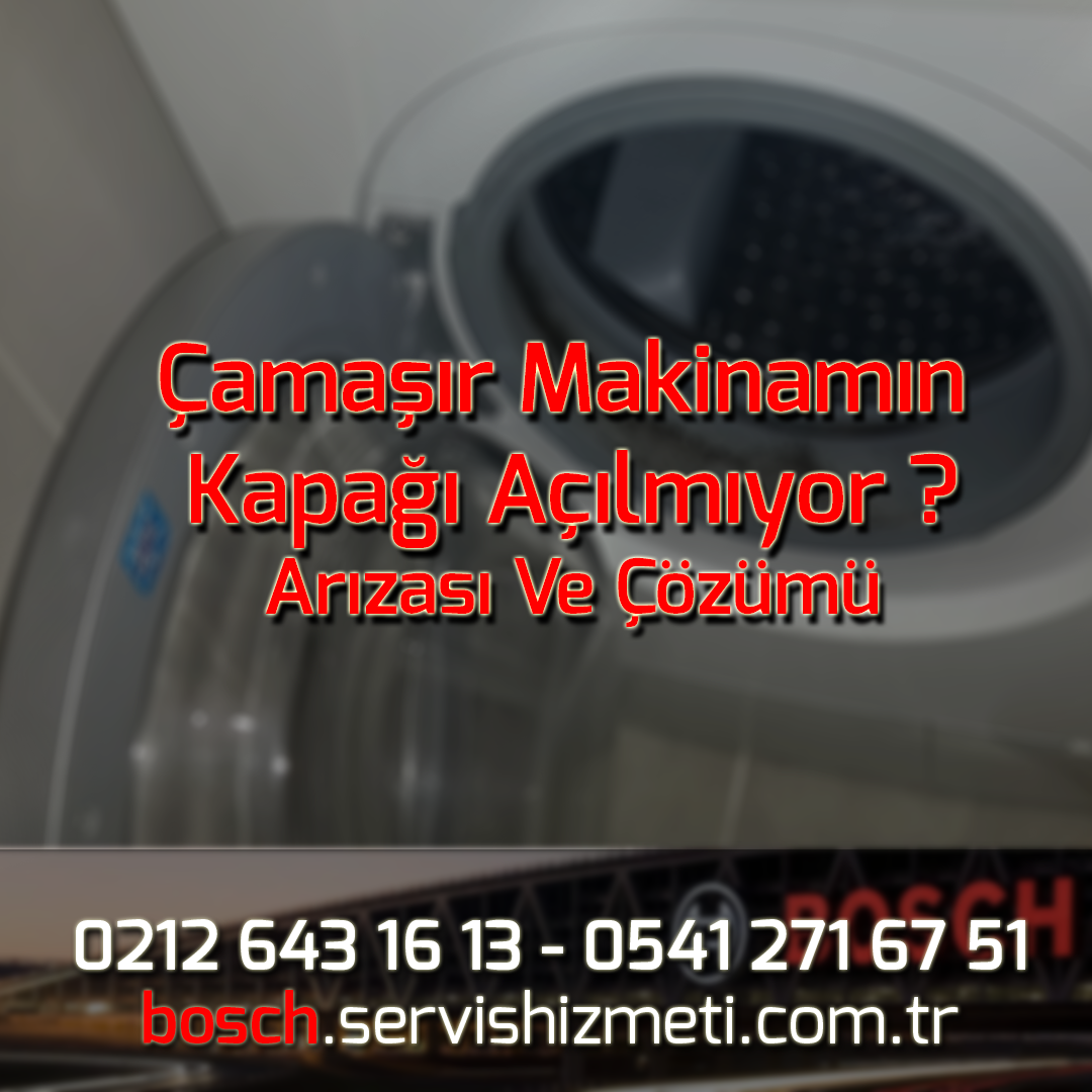 Bosch Çamaşır Makinamın Kapağı Açılmıyor